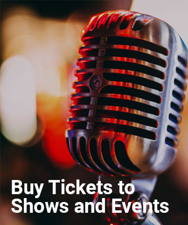 Buy Tickets to Shows and Events