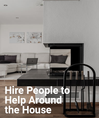 Hire People to Help Around the House